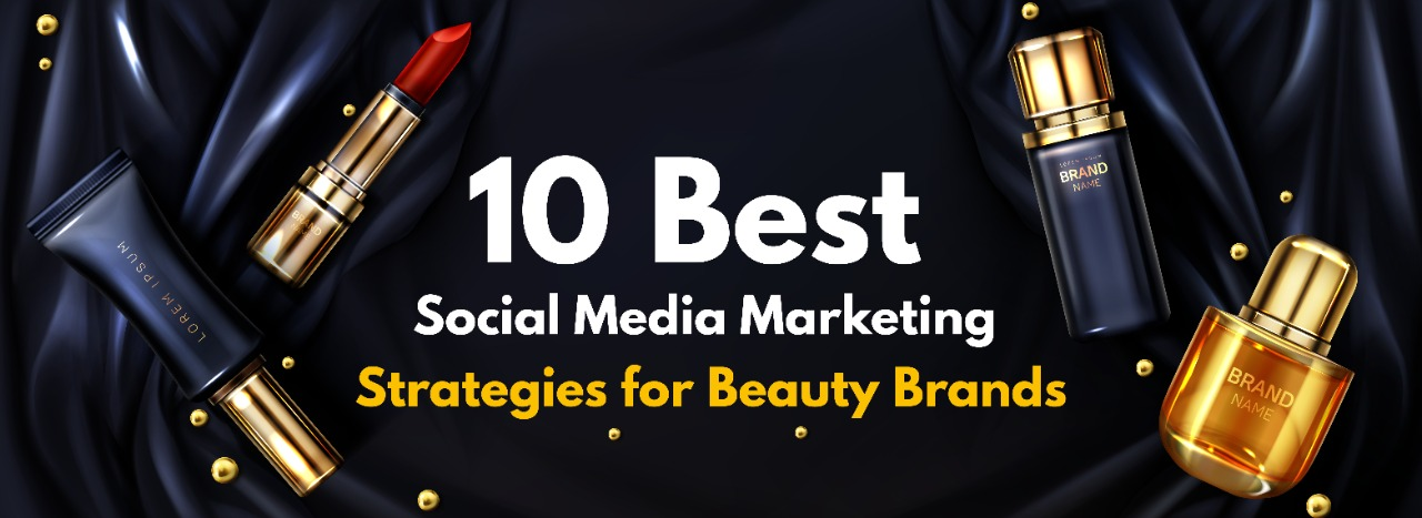 social-media-marketing-strategies-for-beauty-brands