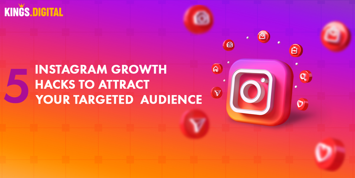 5 Instagram Growth Hacks To Attract Your Targeted Audience in 2021