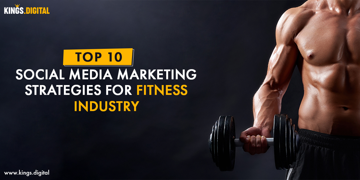 Top 10 Social Media Marketing Strategies for Fitness Industry