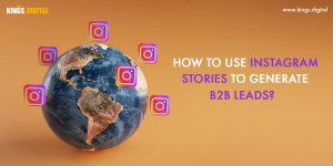 How to use Instagram Stories to generate B2B Leads?