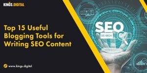 Top 15 Useful Blogging Tools for Writing SEO Content